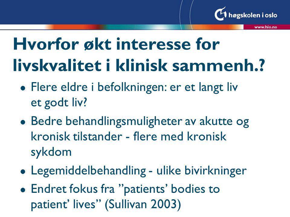 Hvorfor økt interesse for livskvalitet i klinisk sammenh.