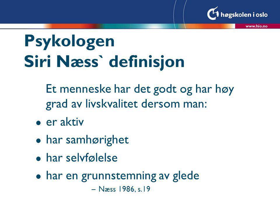 Psykologen Siri Næss` definisjon