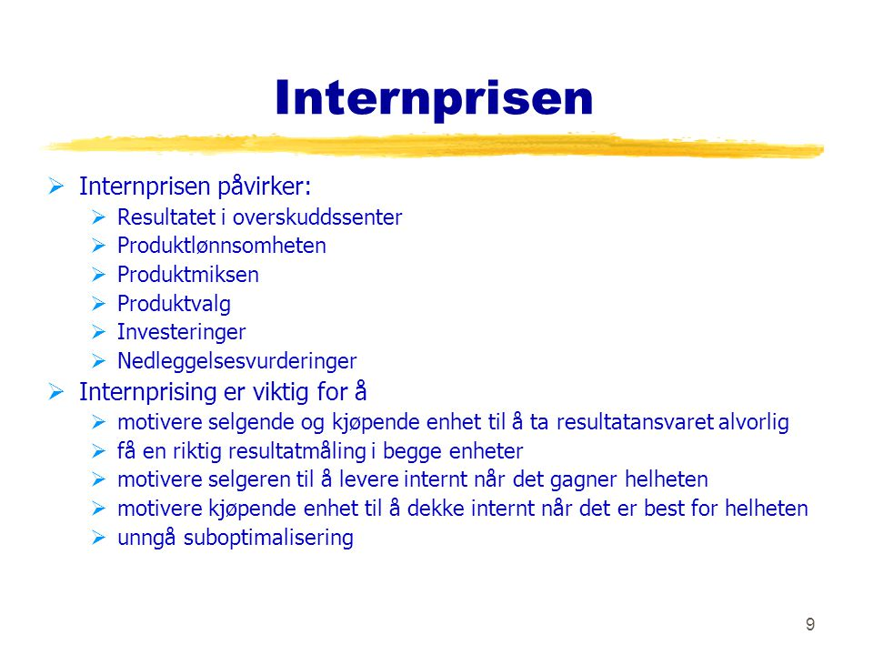 Internprisen Internprisen påvirker: Internprising er viktig for å