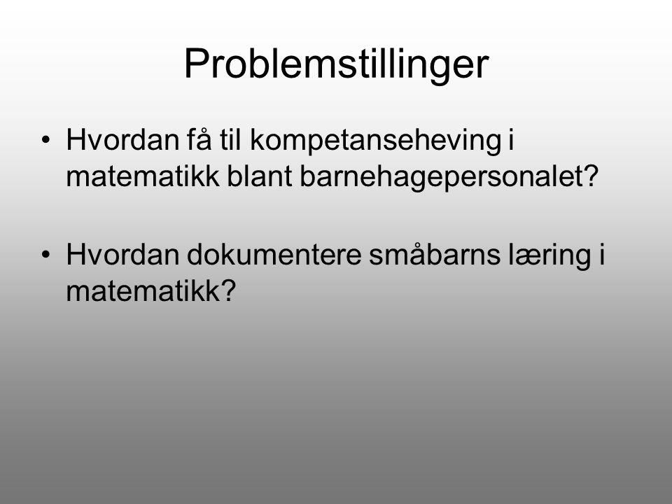 Problemstillinger Hvordan få til kompetanseheving i matematikk blant barnehagepersonalet.