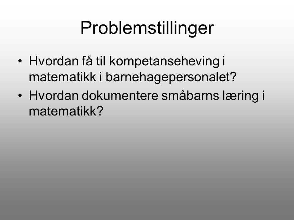 Problemstillinger Hvordan få til kompetanseheving i matematikk i barnehagepersonalet.