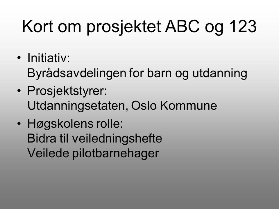 Kort om prosjektet ABC og 123
