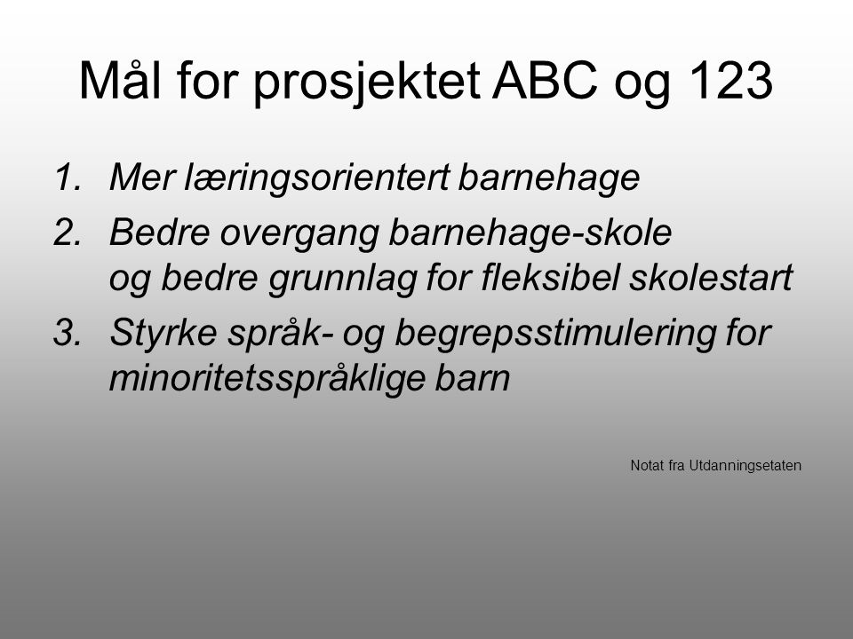 Mål for prosjektet ABC og 123