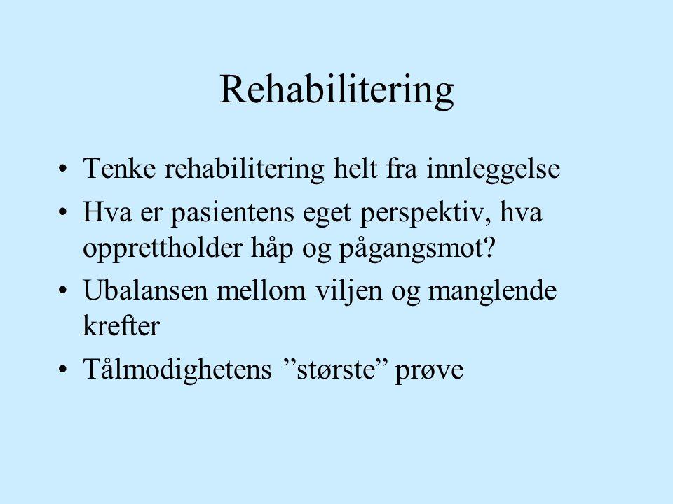 Rehabilitering Tenke rehabilitering helt fra innleggelse
