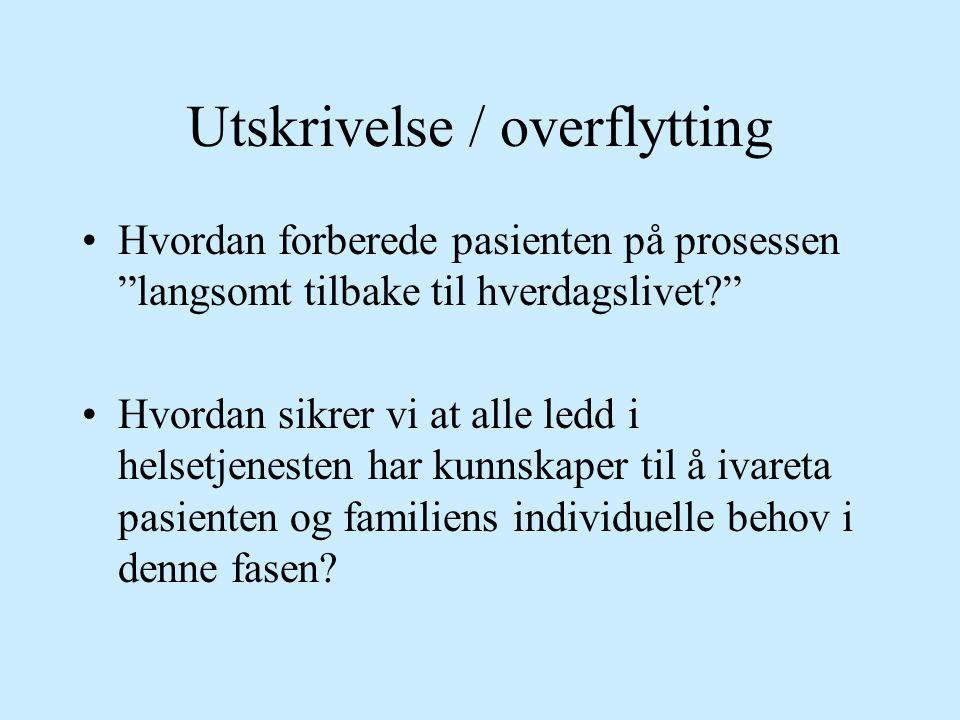 Utskrivelse / overflytting