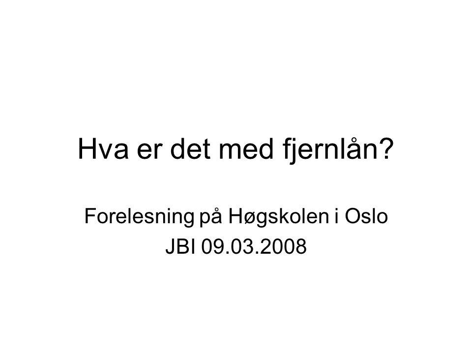 Forelesning på Høgskolen i Oslo JBI 09.03.2008