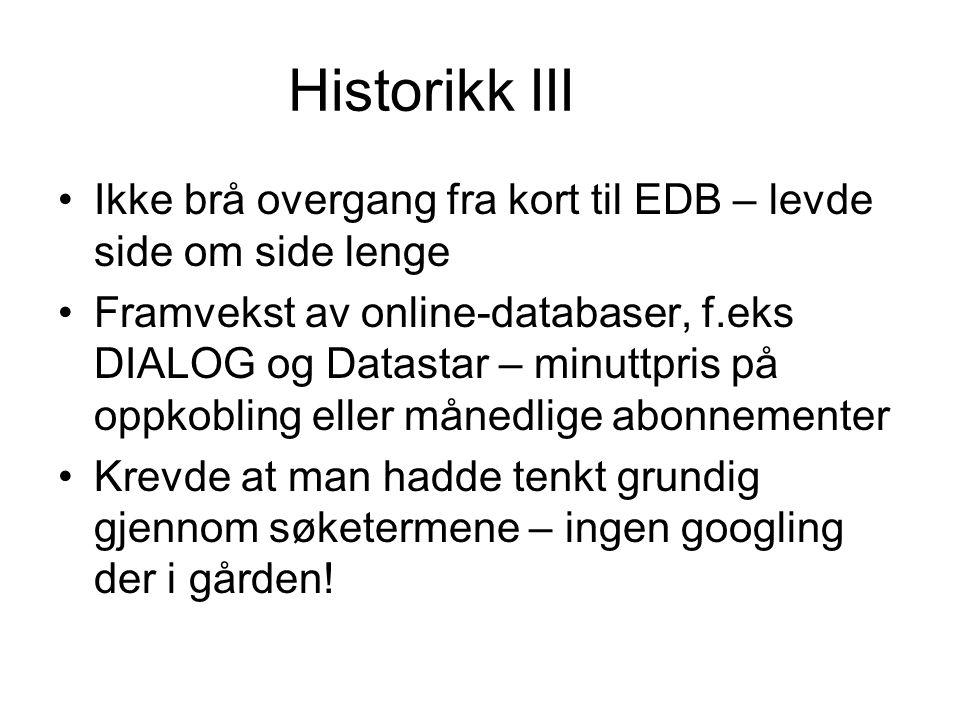 Historikk III Ikke brå overgang fra kort til EDB – levde side om side lenge.