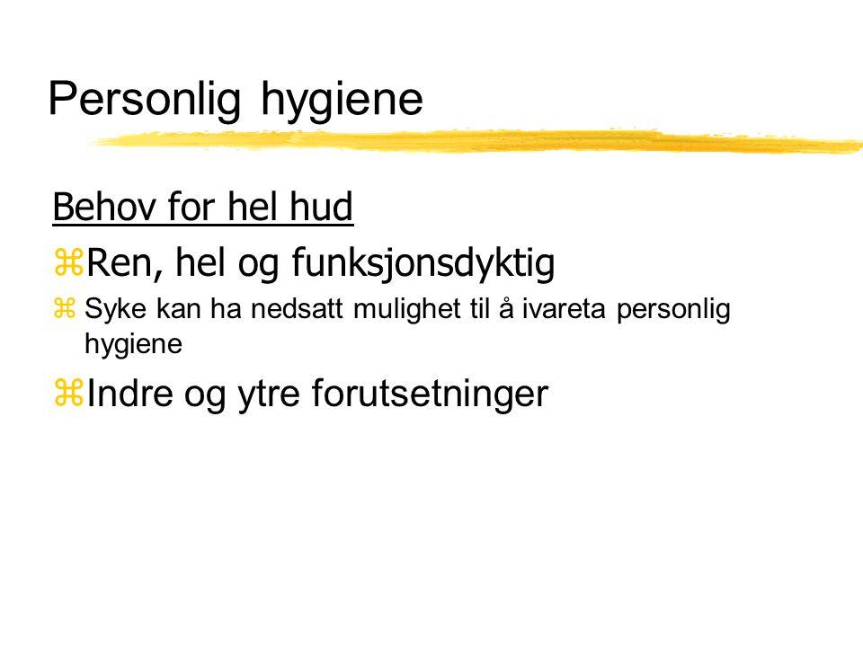 Personlig hygiene Behov for hel hud Ren, hel og funksjonsdyktig