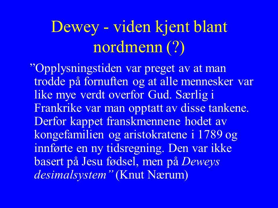 Dewey - viden kjent blant nordmenn ( )