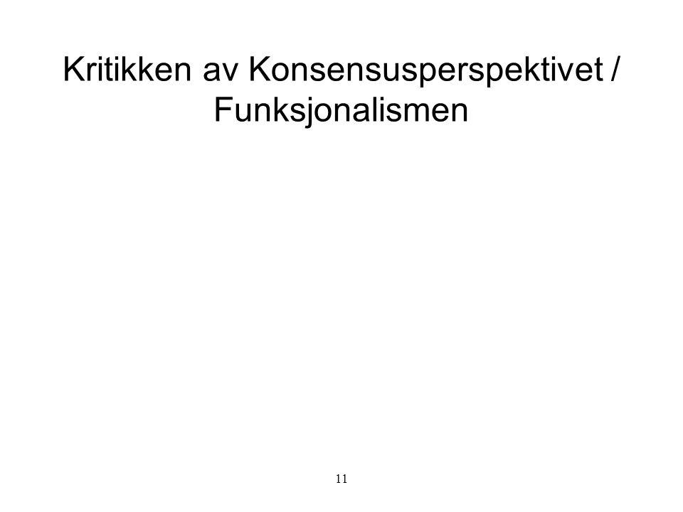Kritikken av Konsensusperspektivet / Funksjonalismen