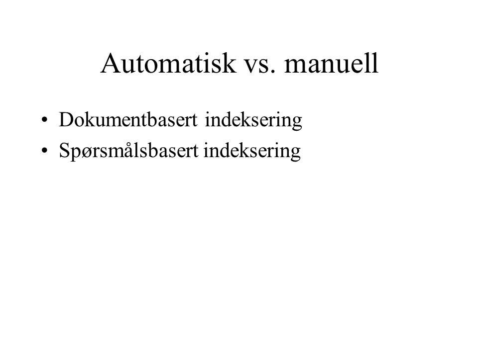 Automatisk vs. manuell Dokumentbasert indeksering