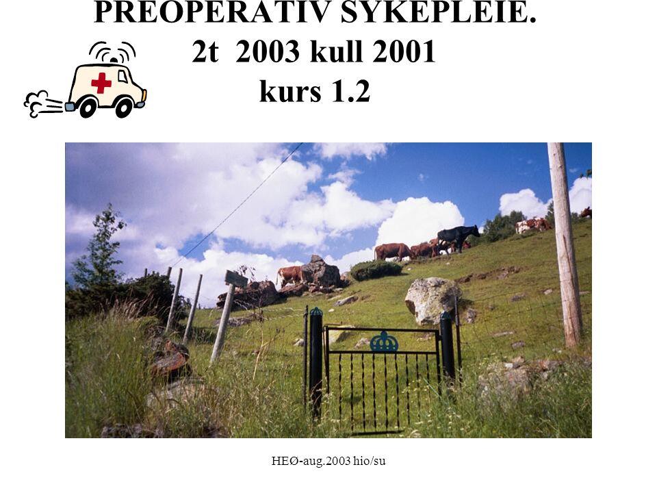 PREOPERATIV SYKEPLEIE. 2t 2003 kull 2001 kurs 1.2