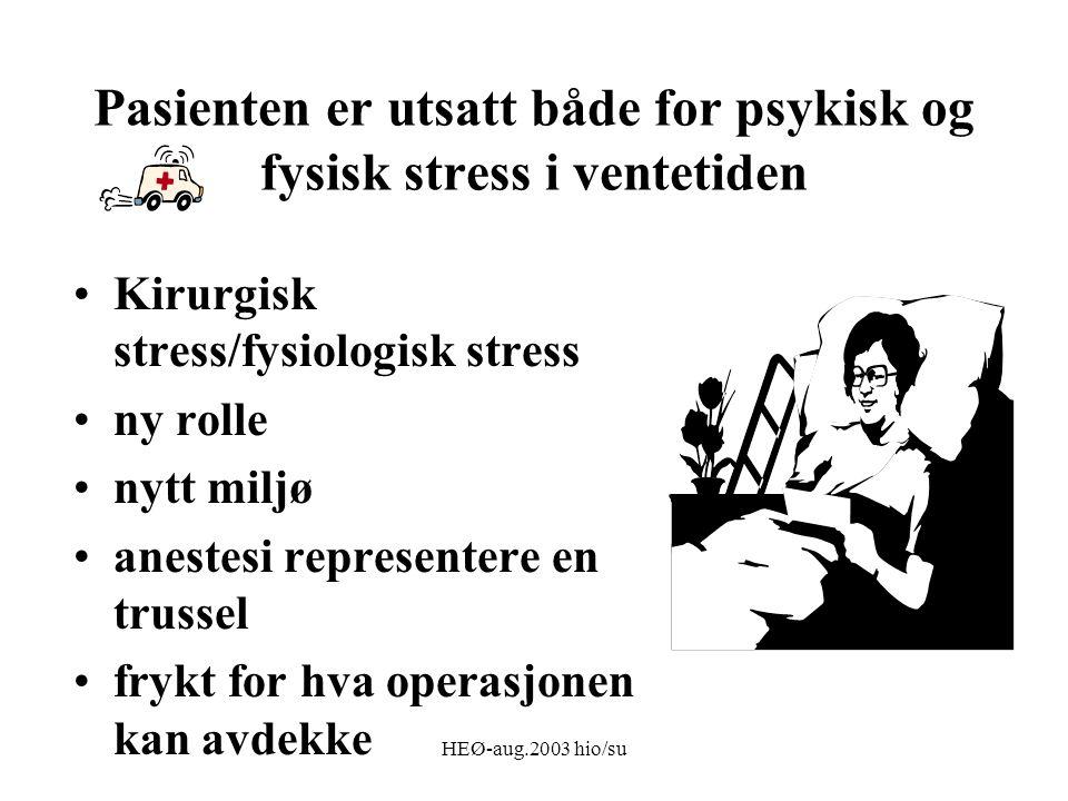 Pasienten er utsatt både for psykisk og fysisk stress i ventetiden