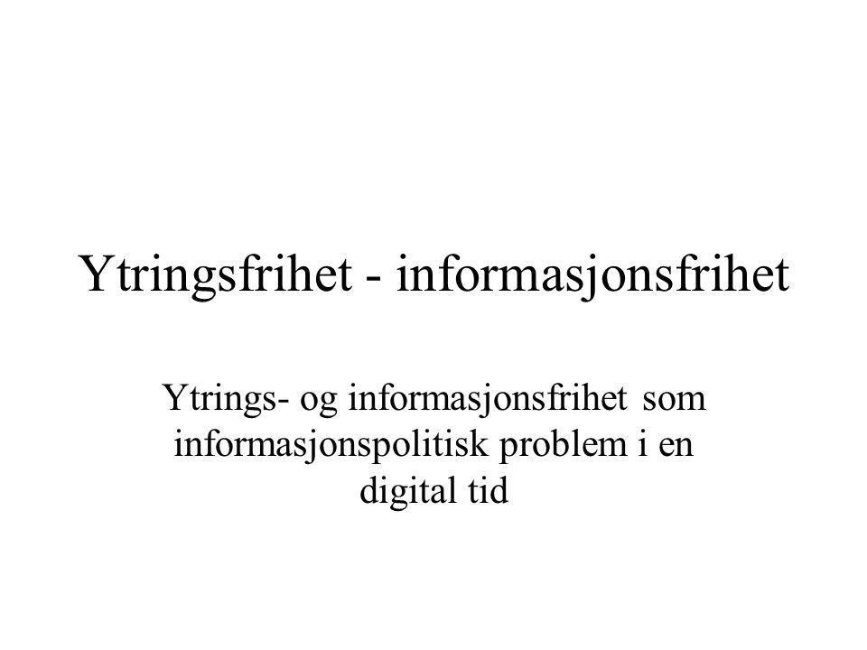 Ytringsfrihet - informasjonsfrihet