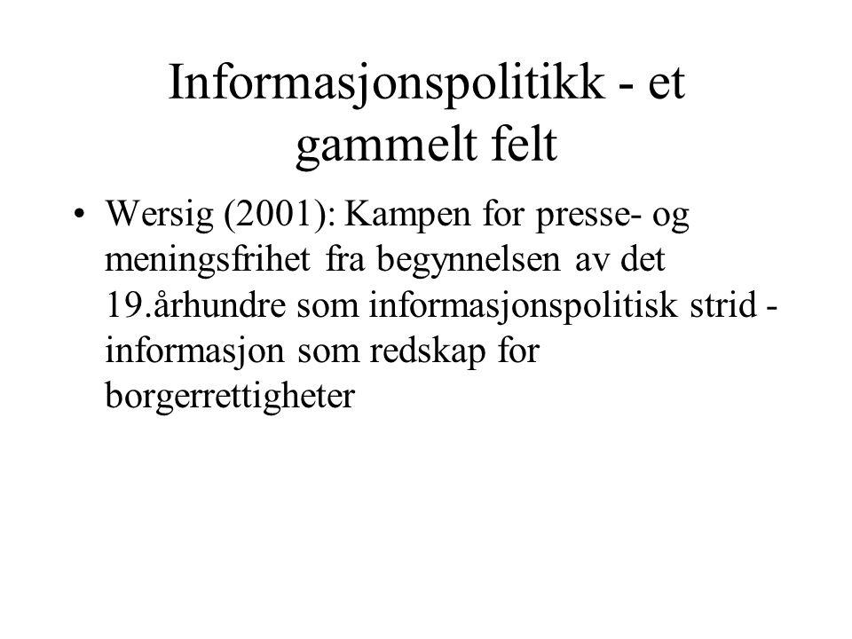 Informasjonspolitikk - et gammelt felt