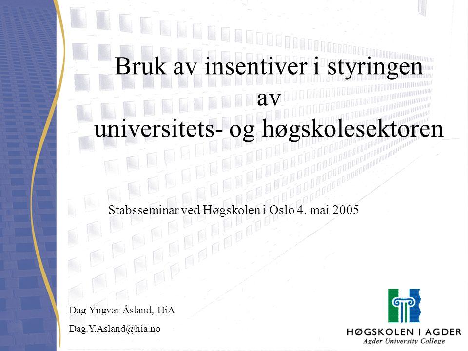 Bruk av insentiver i styringen av universitets- og høgskolesektoren