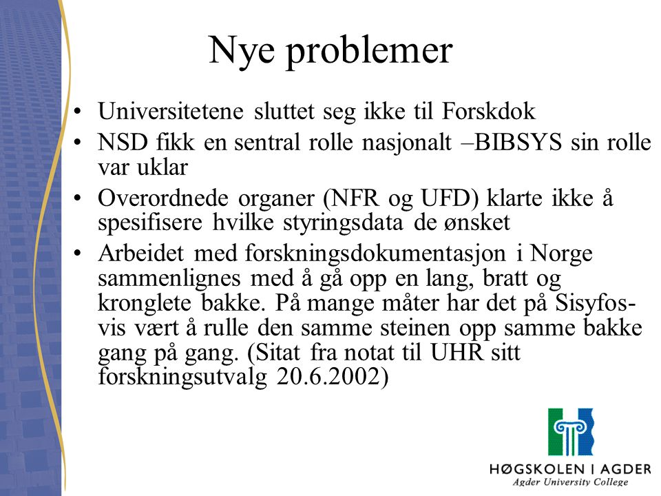 Nye problemer Universitetene sluttet seg ikke til Forskdok