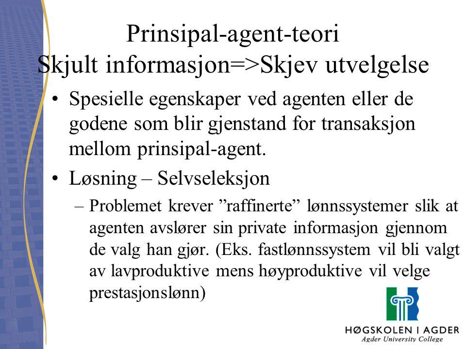 Prinsipal-agent-teori Skjult informasjon=>Skjev utvelgelse