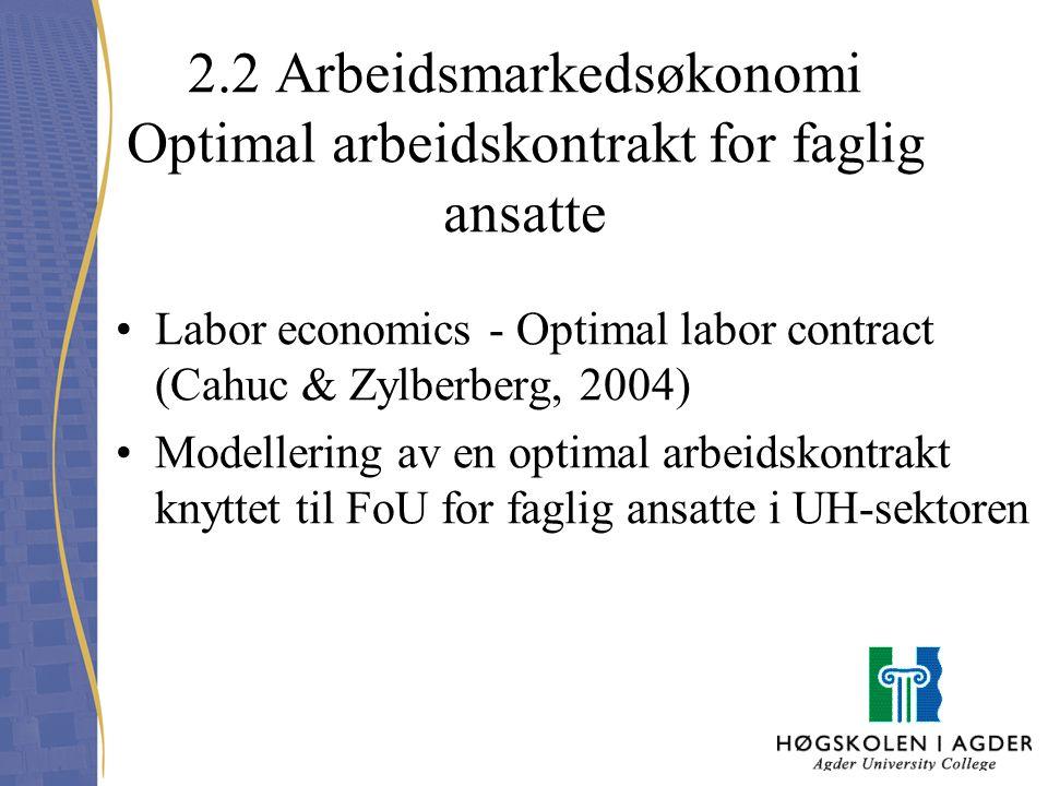 2.2 Arbeidsmarkedsøkonomi Optimal arbeidskontrakt for faglig ansatte