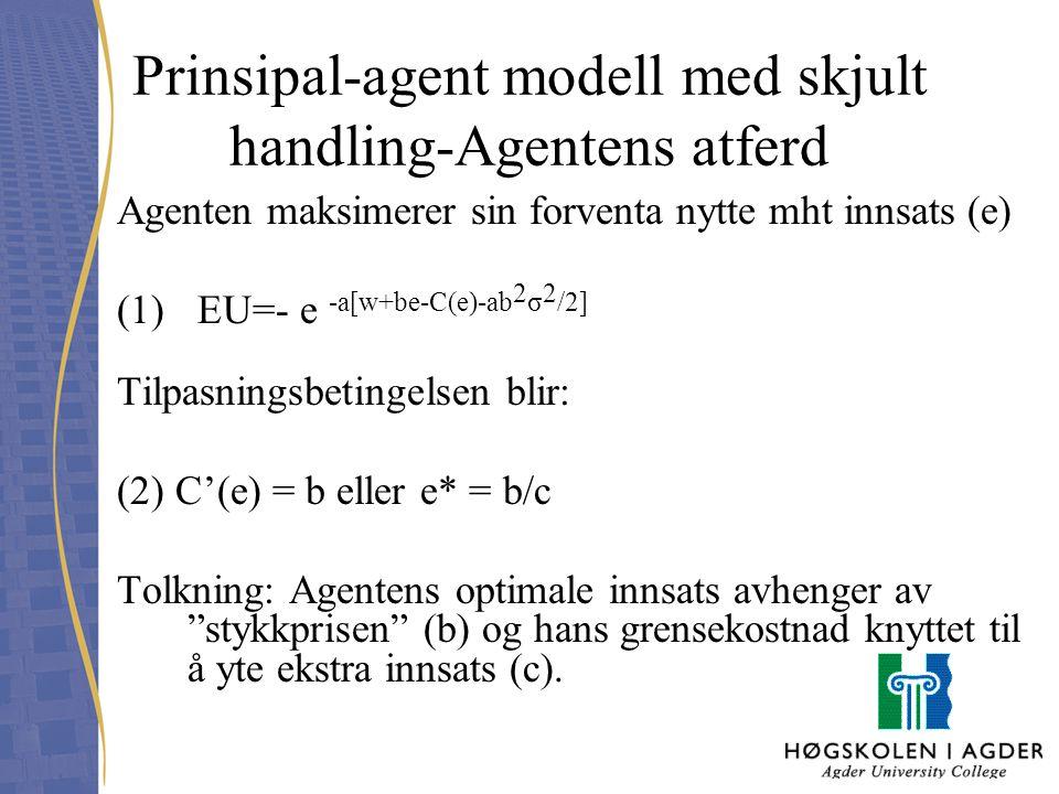 Prinsipal-agent modell med skjult handling-Agentens atferd