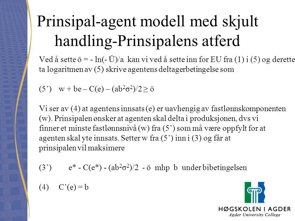 Prinsipal-agent modell med skjult handling-Prinsipalens atferd