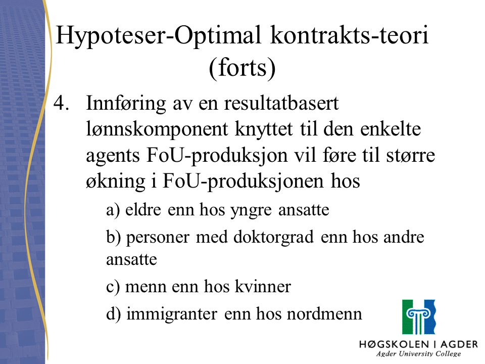 Hypoteser-Optimal kontrakts-teori (forts)