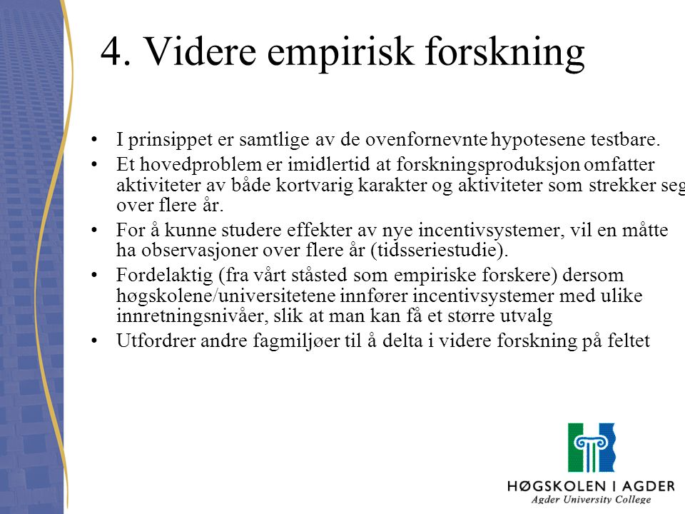 4. Videre empirisk forskning
