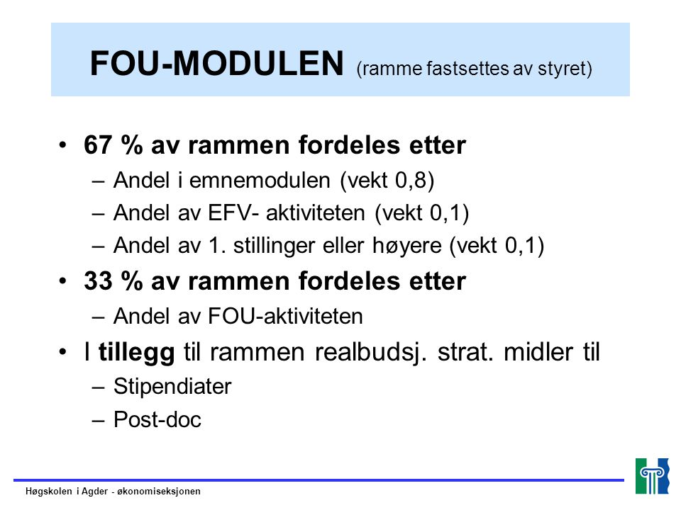 FOU-MODULEN (ramme fastsettes av styret)