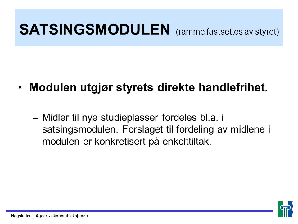 SATSINGSMODULEN (ramme fastsettes av styret)