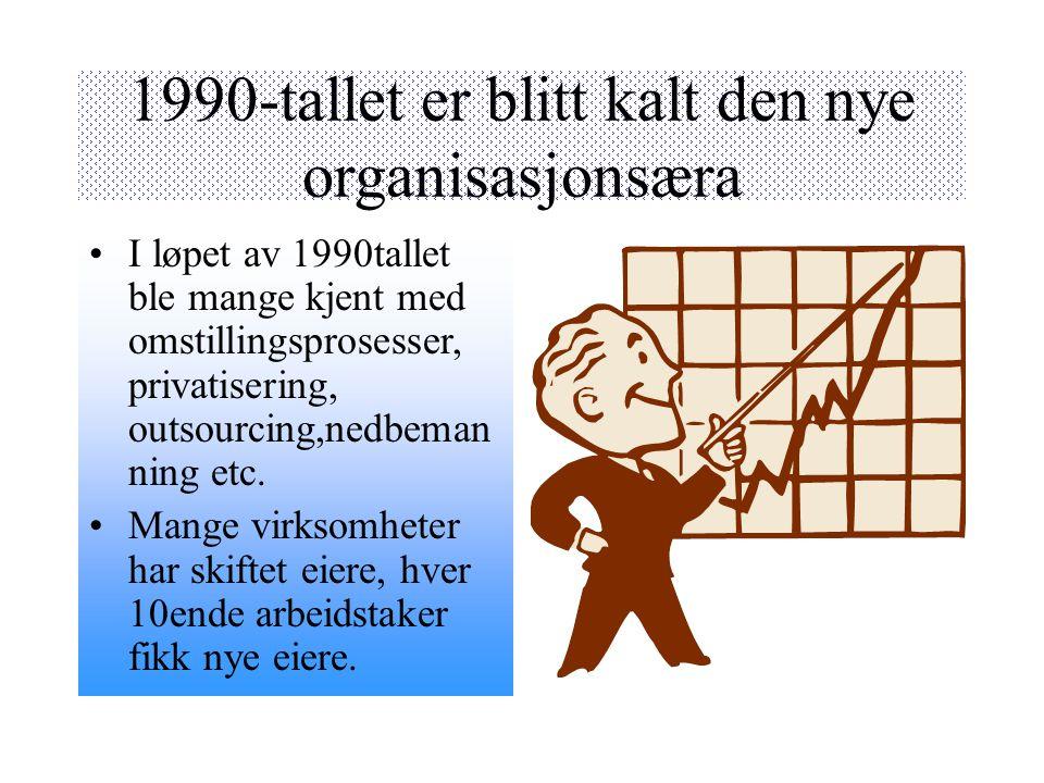 1990-tallet er blitt kalt den nye organisasjonsæra
