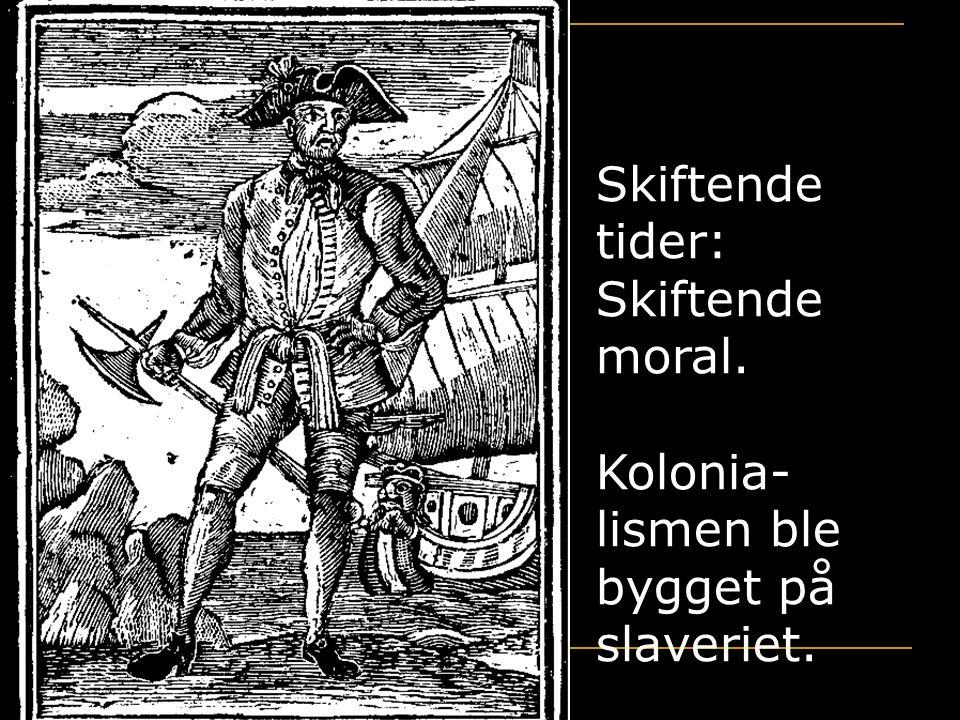 Kolonia-lismen ble bygget på slaveriet.