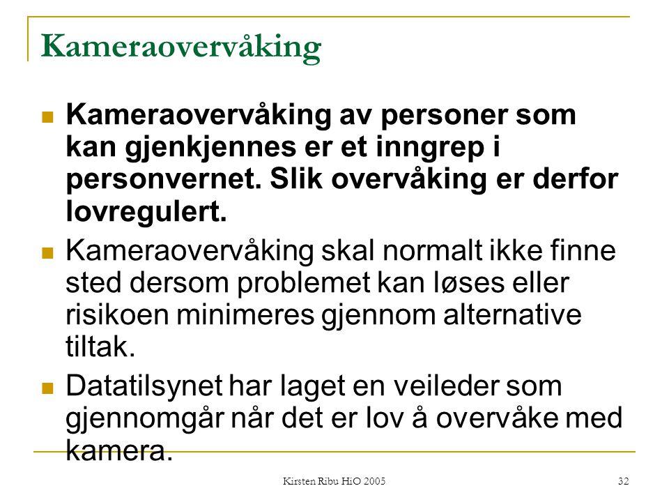 Kameraovervåking Kameraovervåking av personer som kan gjenkjennes er et inngrep i personvernet. Slik overvåking er derfor lovregulert.