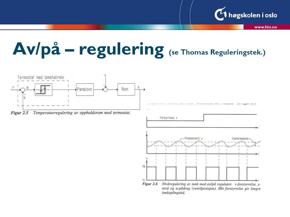 Av/på – regulering (se Thomas Reguleringstek.)