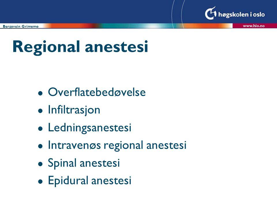 Regional anestesi Overflatebedøvelse Infiltrasjon Ledningsanestesi