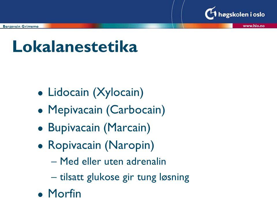 Lokalanestetika Lidocain (Xylocain) Mepivacain (Carbocain)