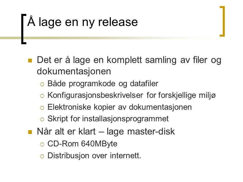 Å lage en ny release Det er å lage en komplett samling av filer og dokumentasjonen. Både programkode og datafiler.