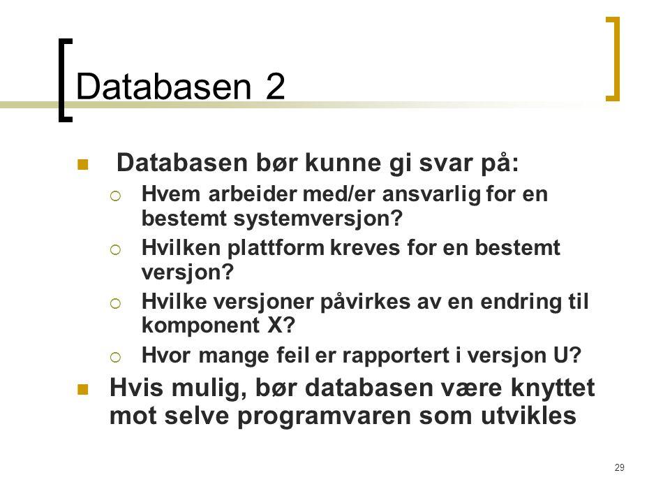 Databasen 2 Databasen bør kunne gi svar på:
