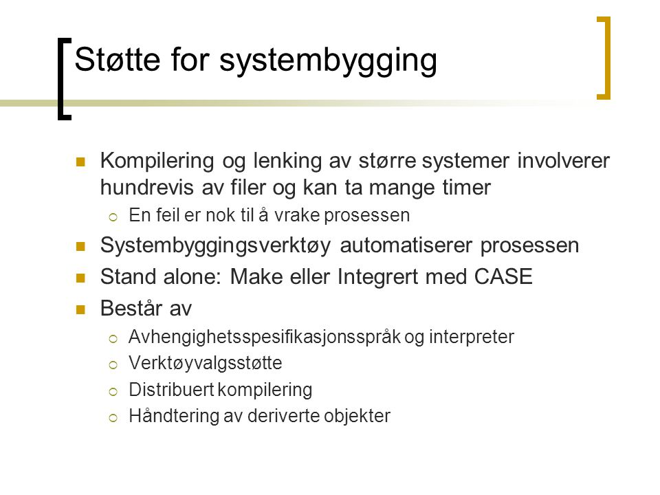 Støtte for systembygging