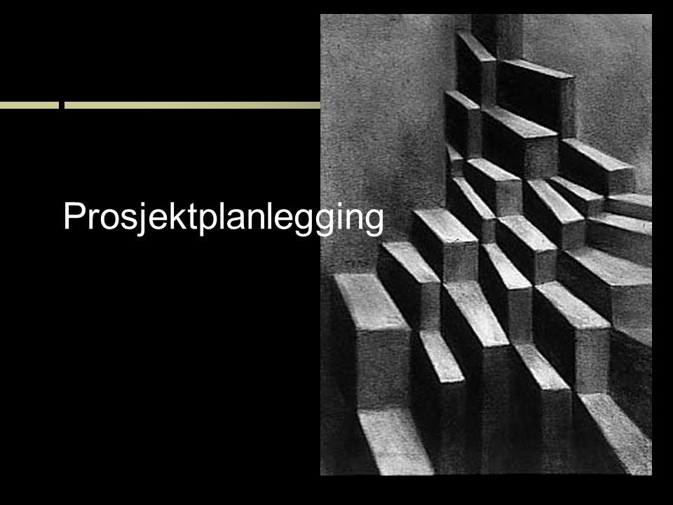 Prosjektplanlegging Prosjektplanlegging