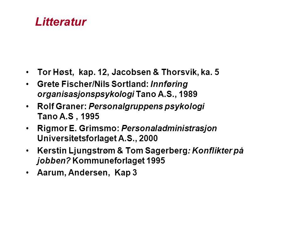 Litteratur Tor Høst, kap. 12, Jacobsen & Thorsvik, ka. 5