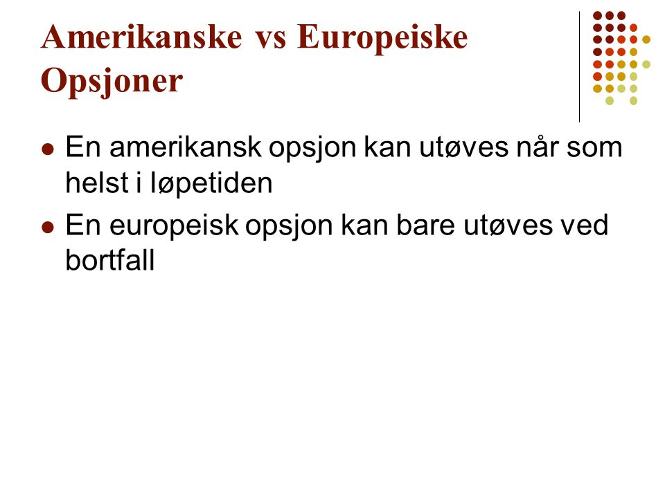 Amerikanske vs Europeiske Opsjoner