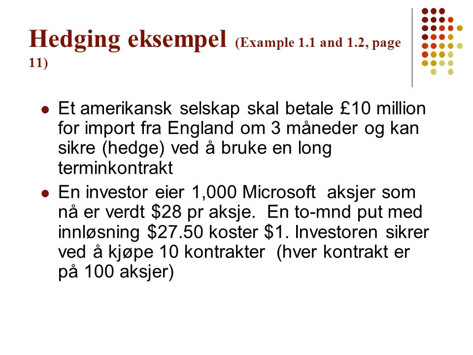 Hedging eksempel (Example 1.1 and 1.2, page 11)