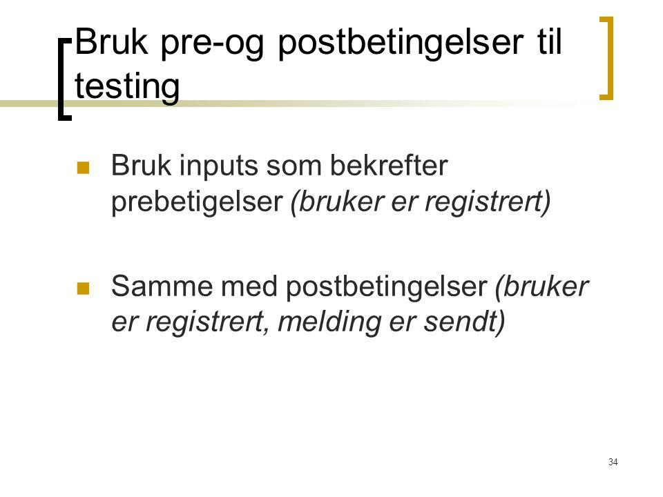 Bruk pre-og postbetingelser til testing