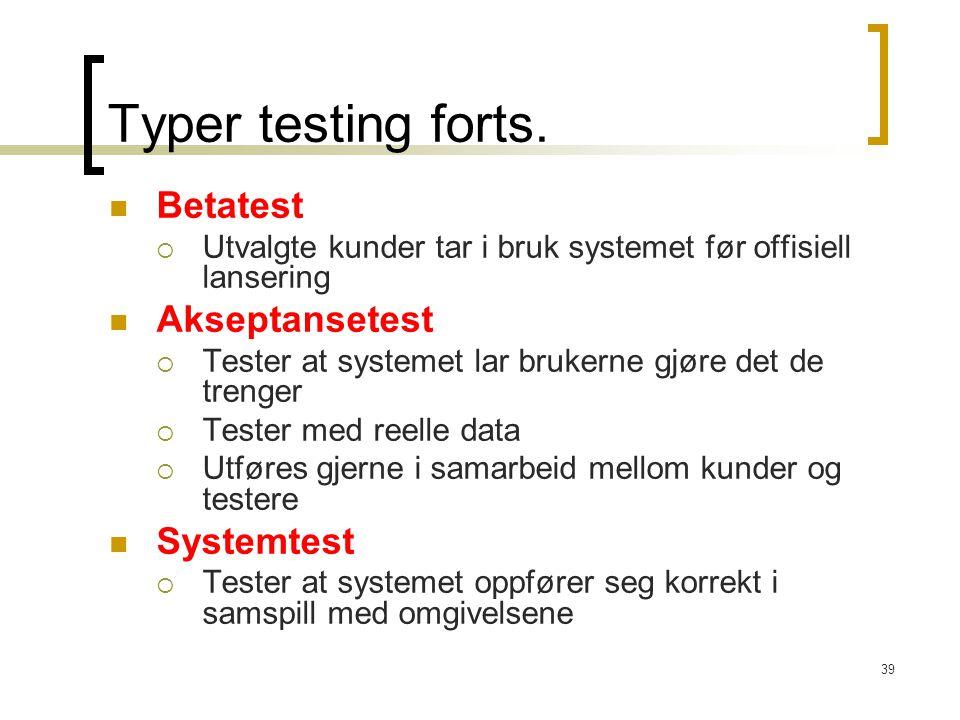 Typer testing forts. Betatest Akseptansetest Systemtest