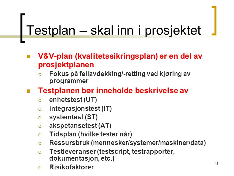 Testplan – skal inn i prosjektet