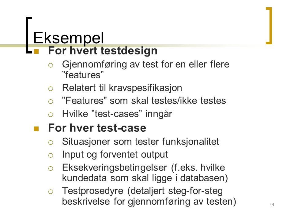 Eksempel For hvert testdesign For hver test-case