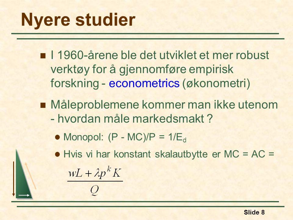 Nyere studier I 1960-årene ble det utviklet et mer robust verktøy for å gjennomføre empirisk forskning - econometrics (økonometri)