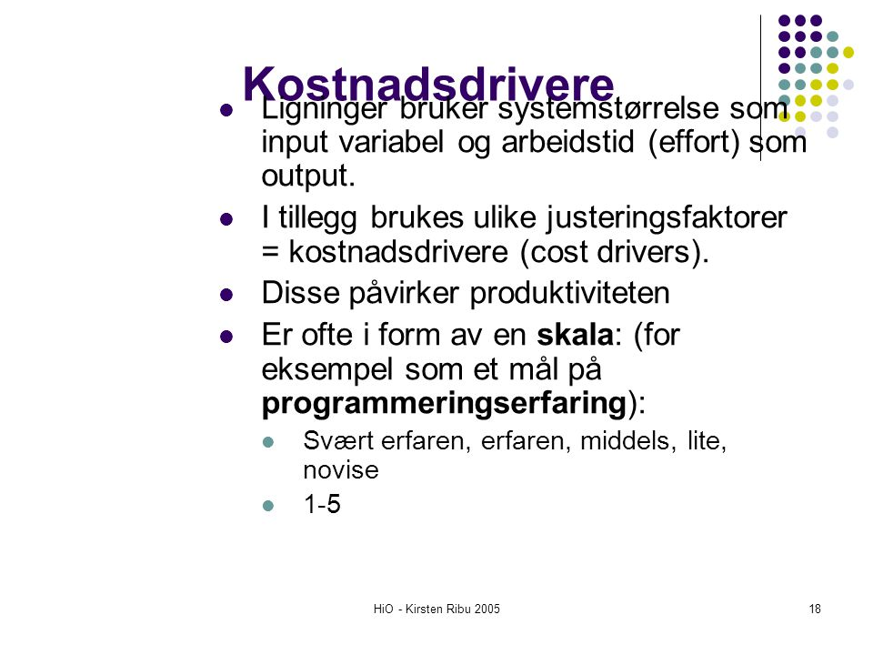 Kostnadsdrivere Ligninger bruker systemstørrelse som input variabel og arbeidstid (effort) som output.