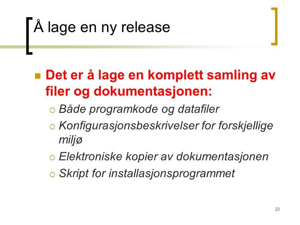Å lage en ny release Det er å lage en komplett samling av filer og dokumentasjonen: Både programkode og datafiler.