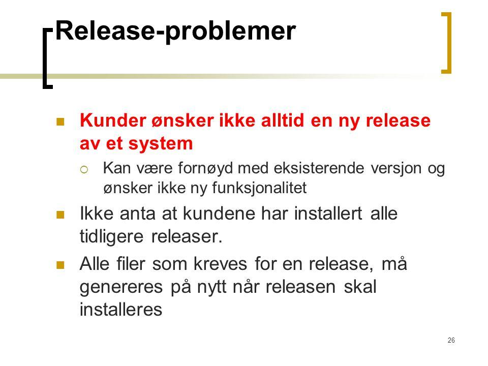 Release-problemer Kunder ønsker ikke alltid en ny release av et system